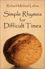 Cover of: Simple Rhymes for Difficult Times | Richard  Michael Lobes