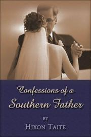 Cover of: Confessions of a Southern Father | Hixon Taite