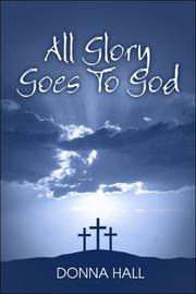 Cover of: All Glory Goes to God | Donna Hall