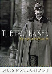 Cover of: The Last Kaiser | Giles MacDonogh