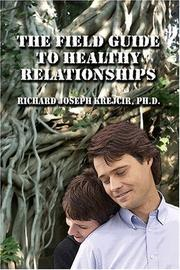 Cover of: The Field Guide to Healthy Relationships | Richard Joseph Krejcir