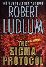 Cover of: The Sigma protocol | Robert Ludlum