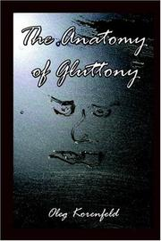 Cover of: The Anatomy of Gluttony | Oleg Korenfeld