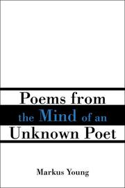 Cover of: Poems From the Mind of an Unknown Poet | Markus Kim