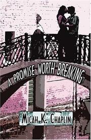 Cover of: A Promise Worth Breaking