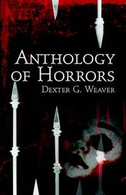 Cover of: Anthology of Horrors | Dexter G. Weaver