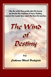 Cover of: The Wind of Destiny | Catherine  Ulrich Brakefield