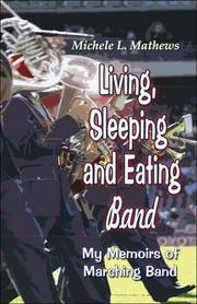 Cover of: Living, Sleeping and Eating Band | Michele L. Matthews