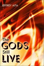 Cover of: The Gods Still Live | Jeffrey Aita