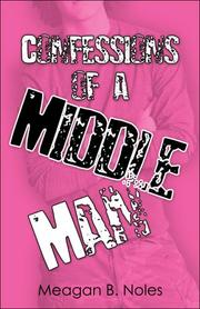 Cover of: Confessions of a Middle Man | Meagan B. Noles