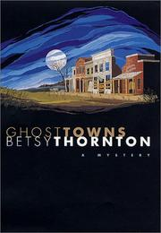 Ghost towns by Betsy Thornton