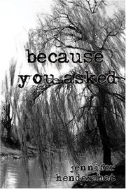 Cover of: because you asked | Jennifer Hendershot