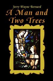 Cover of: A Man and Two Trees | Jerry Wayne Bernard