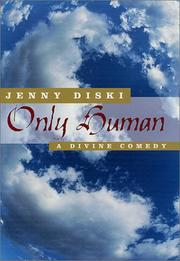 Cover of: Only Human: A Divine Comedy