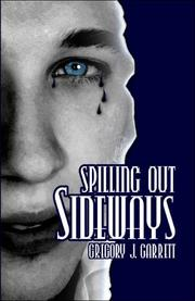 Cover of: Spilling Out Sideways | Gregory J. Garrett