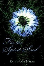 Cover of: For the Spirit-Soul | Kathy Anne Harris