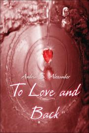 Cover of: To Love and Back | Andria S. Alexander