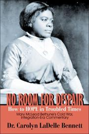 Cover of: No Room for Despair: How to HOPE in Troubled Times | Dr. Carolyn LaDelle Bennett