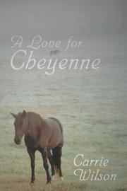 Cover of: A Love for Cheyenne | Carrie Wilson