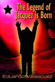 Cover of: The Legend of Jacquez Is Born