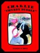 Cover of: Charlie Chubby Bubble | Spencer W. Davis