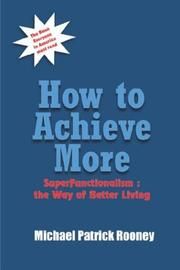 Cover of: How to Achieve More: SuperFunctionalism  | Michael Patrick Rooney