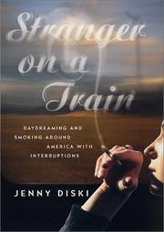 Cover of: Stranger on a train: daydreaming and smoking around America with interruptions