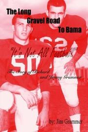 Cover of: The Long Gravel Road To Bama | Jim Grammer