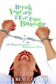 Cover of: Break Yourself Free from Bondage with Inspirational and Meditational Poems | Lisa , Renee Crummy