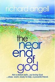 Cover of: The Near End of God | Richard Angell