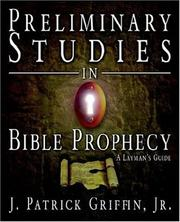 Cover of: Preliminary Studies in Bible Prophecy, A Laymans Guide | Jr., J. Patrick Griffin