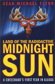 Land of the radioactive midnight sun by Sean Michael Flynn
