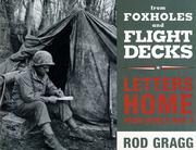 Cover of: From foxholes and flight decks: letters home from World War II : the remarkable story of Americans at war as revealed in their personal correspondence