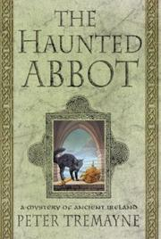 Cover of: The Haunted Abbot: A Mystery of Ancient Ireland (Sister Fidelma Mysteries)