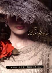 Cover of: The Tea Rose: A Novel
