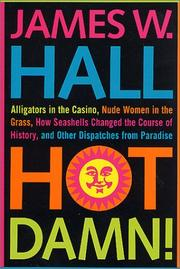 Cover of: Hot Damn! | Hall, James W.
