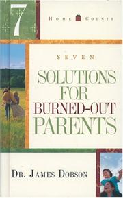 Cover of: 7 Solutions for Burned-Out Parents (Home Counts)