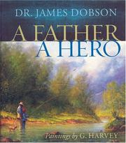 Cover of: A Father, a Hero | James C. Dobson