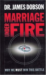 Cover of: Marriage Under Fire: Why We Must Win This Battle