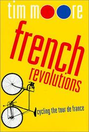 Cover of: French Revolutions: Cycling the Tour de France