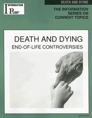Cover of: Death And Dying: End-Of-Life Controversies (Information Plus Reference Series)