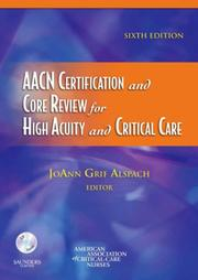 Cover of: AACN Certification and Core Review for High Acuity and Critical Care | AACN