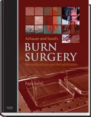 Cover of: Achauer and Sood's Burn Surgery, Reconstruction and Rehabilitation