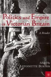 Cover of: Politics and Empire in Victorian Britain | Antoinette Burton