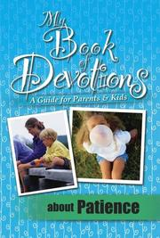 Cover of: My book of devotions : about patience : a guide for parents & kids
