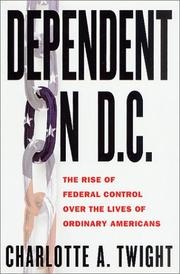 Cover of: Dependent on D.C. | Charlotte A. Twight