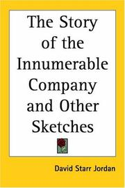 Cover of: The Story of the Innumerable Company And Other Sketches | David Starr Jordan