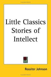 Cover of: Little Classics Stories of Intellect | Johnson, Rossiter