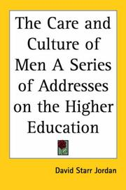 Cover of: The Care and Culture of Men A Series of Addresses on the Higher Education
