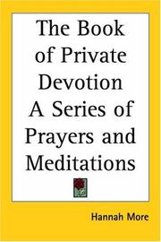 Cover of: The Book of Private Devotion a Series of Prayers And Meditations